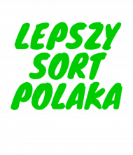 Koszulka Lepszy Sort Polaka