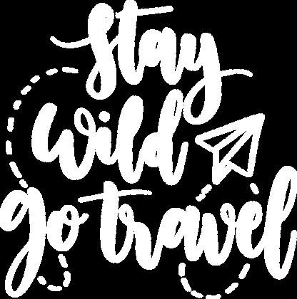 STAY WILD GO TRAVEL