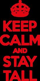 Keep calm and stay Tall - damska