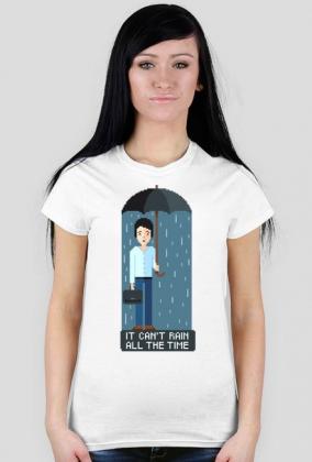 Pixel art – it can't rain all the time – koszulka życiowej optymistki