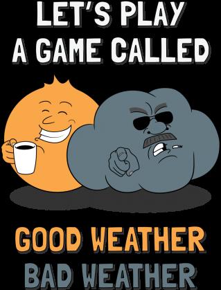 Good weather, bad weather routine   dobra pogoda, zła pogoda