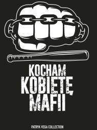 KOCHAM KOBIETĘ MAFII KASTET