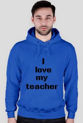 Bluza Ilove my teacher