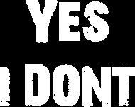 "Koszulka ""Yes I dont"""