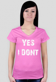 "Damski T Shirt ""Yes I dont"""