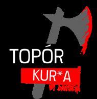 TOPÓR KUR*A!