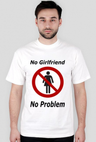 Koszulka No Girlfriend No Problem