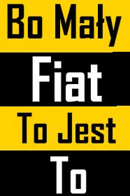 Bo Mały Fiat To jest To
