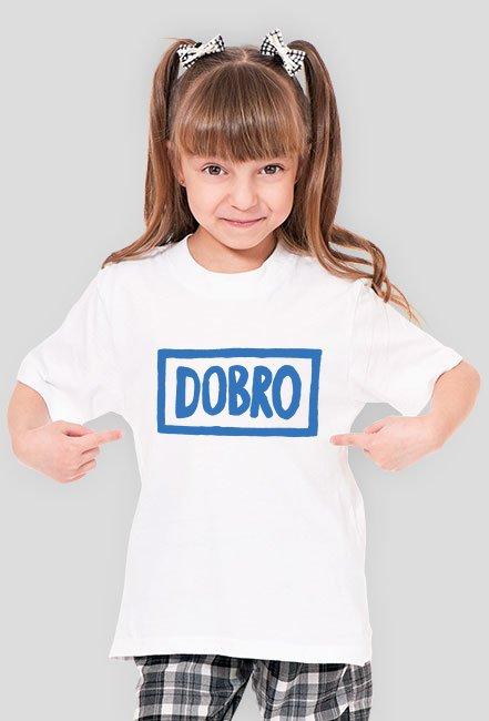 T-shirt dziewczęcy DOBRO