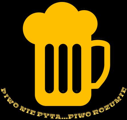 PIWO NIE pyta piwo rozumie