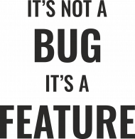 Koszulka damska idealna na prezent dla informatyka/programisty pod choinkę, na urodziny, na mikołajki - It's not a bug, it's feature