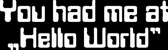 """Koszulka damska idealna na śmieszny prezent dla programisty, informatyka pod choinkę, na urodziny, na mikołajki - You had me at """"Hello World"""""""
