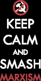 Keep calm and smash marxism