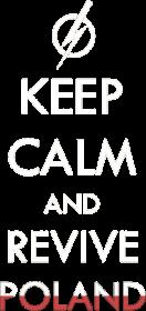 Keep calm and revive Poland