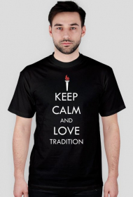 Keep calm and love tradition