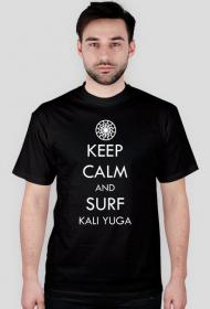 Keep calm and surf Kali Yuga