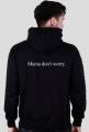 LSD Mama don't worry. hoodie