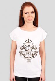 Biała Koszulka Księżniczki rodzą się w Sierpniu