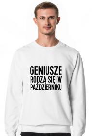 Bluza Geniusze rodzą się w Październiku