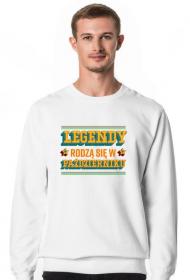 Bluza Legendy rodzą się w Październiku
