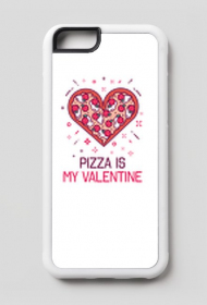 CASE PIZZA IS MY VALENTINE