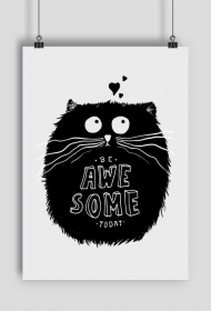 PLAKAT CAT BE AWESOME TODAY