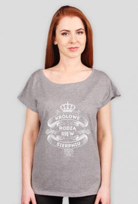 Koszulka Królowe rodzą się w Sierpniu