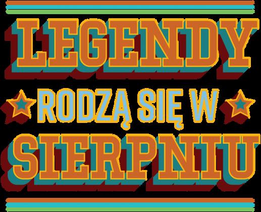 Bluza Legendy rodzą się w Sierpniu