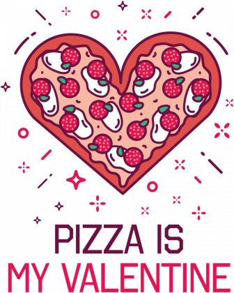 KOSZULKA PIZZA IS MY VALENTINE