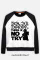 Bluza - DO.OR DO NOT. THERE IS NO TRY. - Star Wars