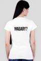Koszulka damska- WAGARY?