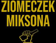 "koszulka ""ZIOMECZEK MIKSONA"""