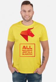 ALL INCLUSIVE JEST DLA SŁABYCH - Koszulka męska