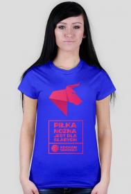 PIŁKA NOŻNA JEST DLA SŁABYCH -  kocham unihokej Koszulka damska