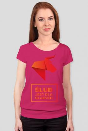 ŚLUB JEST DLA SŁABYCH - Koszulka damska