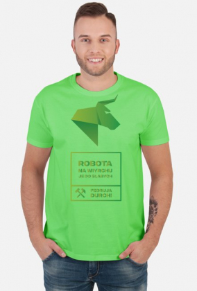 ROBOTA NA WIYRCHU JE DO SŁABYCH - Fedruja durch! Koszulka męska