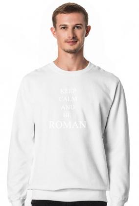 KEEP CALM AND BE ROMAN