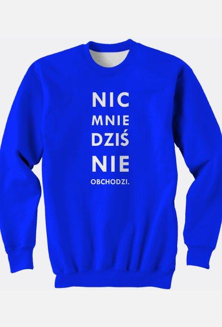 Bluza Nic mnie dziś nie obchodzi