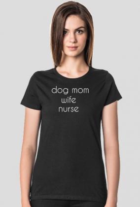 dog mom / wife / nurse