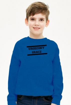 """Bluza idealna dla Synka """" Urodzony Gracz """""""
