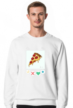 bluza bez kaptura Swipe Right for More Pizza