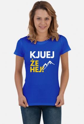 Kjuej, że hej! - koszulka damska niebieska