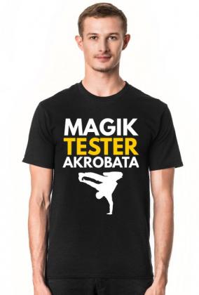 Magik, tester, akrobata - koszulka męska czarna