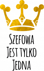 Szefowa jest tylko jedna - poduszka ze złotą koroną
