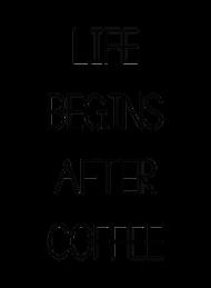 Life begins after coffee - życie zaczyna się po kawie - kubek na kawę