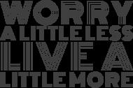 Koszulka Męska: Worry Less