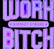NEW COLLECTION - WORK, WORK BAD B**** BY Britney Spears - koszulka czarna - unisex