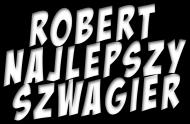 Robert najlepszy Szwagier