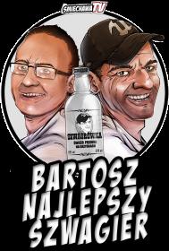 Bartosz najlepszy szwagier
