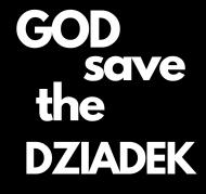 Koszulka GOD save the DZIADEK